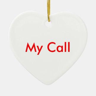 My Call Ceramic Ornament