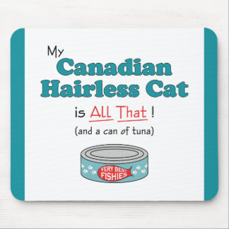 My Canadian Hairless Cat is All That! Funny Kitty Mouse Pad