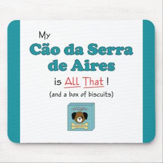 My Cao da Serra de Aires is All That! Mouse Pad