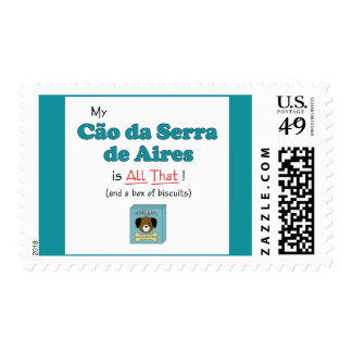 My Cao da Serra de Aires is All That! Postage Stamp