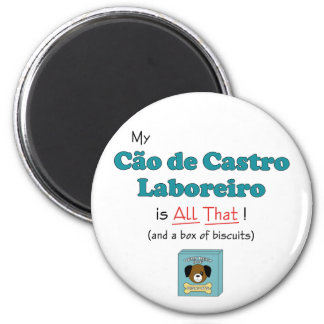 My Cao de Castro Laboreiro is All That! 2 Inch Round Magnet