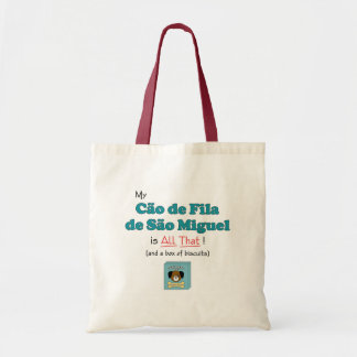 My Cao de Fila de Sao Miguel is All That Tote Bag