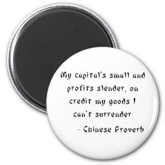 My capital's small and profits slender, on credit 2 inch round magnet