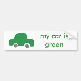 My Car is Green Bumper Sticker