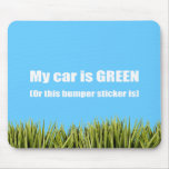 My car is green, or this bumper sticker is mouse pads