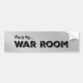 My Car is My War Room Bumper Sticker