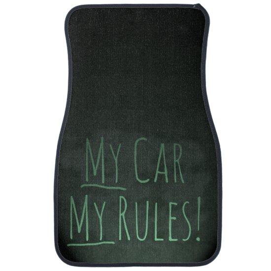 My Car My Rules! Car Floor Mat