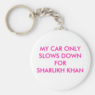 MY CAR ONLY SLOWS DOWN FOR SHARUKH KHAN KEYCHAIN