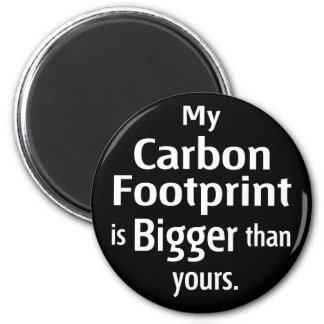 My Carbon Footprint is Bigger Than Yours (Black) Refrigerator Magnet