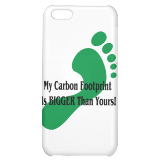 My Carbon Footprint Is BIGGER Than Yours! Cover For iPhone 5C