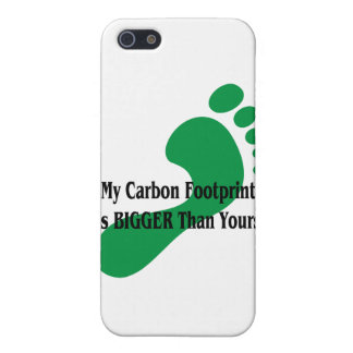 My Carbon Footprint Is BIGGER Than Yours! Case For iPhone 5