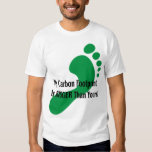 My Carbon Footprint Is BIGGER Than Yours! Tshirt