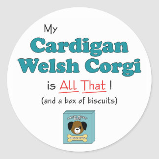 My Cardigan Welsh Corgi is All That! Classic Round Sticker