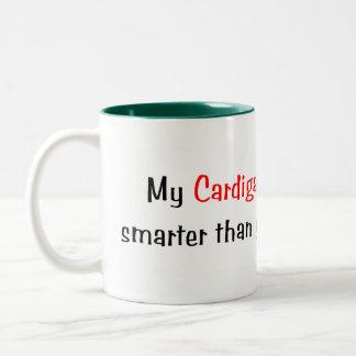 My Cardigan Welsh Corgi is smarter... Mug