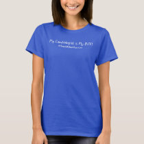 My Cardiologist is my BFF T-shirt