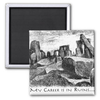 My Career Is In Ruins: Stonehenge 2 Inch Square Magnet