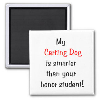My Carting Dog is Smarter... 2 Inch Square Magnet