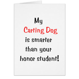 My Carting Dog is Smarter... Card