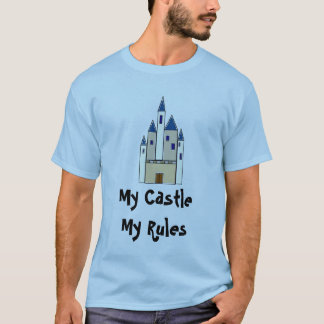 My Castle, My Rules T-Shirt