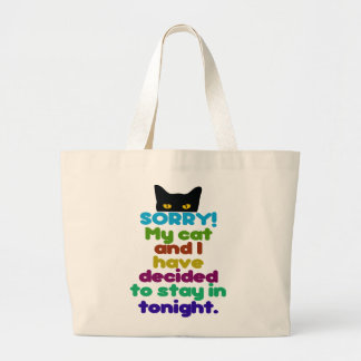 My Cat And I Have Decided To Stay In Large Tote Bag
