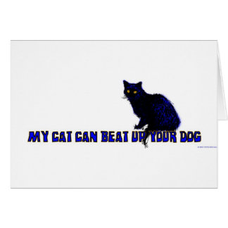My Cat Can Beat Up Your Dog Card