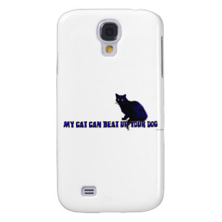 My Cat Can Beat Up Your Dog Galaxy S4 Case