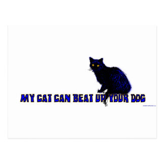 My Cat Can Beat Up Your Dog Postcard