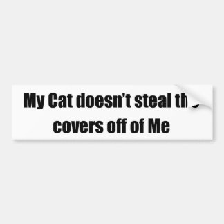 My Cat Doesn't Steal The Covers Car Bumper Sticker