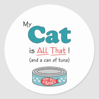 My Cat is All That! Funny Kitty Classic Round Sticker