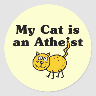 My Cat Is An Atheist Classic Round Sticker
