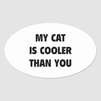 My Cat Is Cooler Than You Oval Sticker