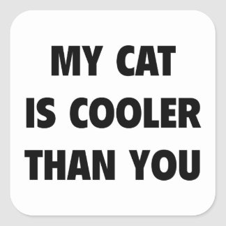 My Cat Is Cooler Than You Square Sticker