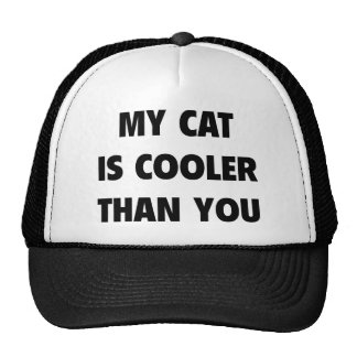 My Cat Is Cooler Than You Trucker Hat