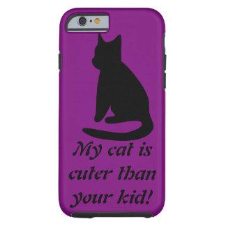 My Cat Is Cuter iPhone 6/6s Case, Tough Tough iPhone 6 Case