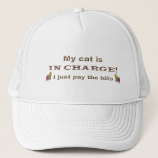 my cat is in charge, I just pay the bills Trucker Hat