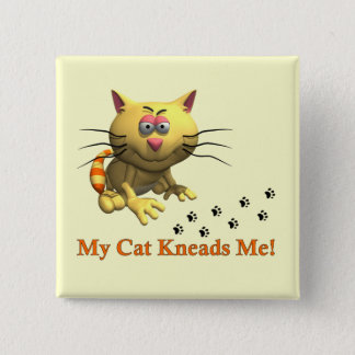 My Cat Kneads Me Pinback Button