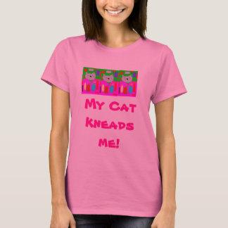 My cat kneads me T-Shirt