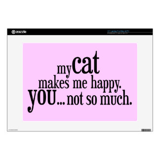 My Cat Makes Me Happy ... Laptop Decal