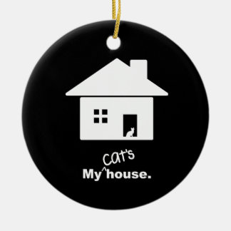 My Cat's House Funny Saying Ornament
