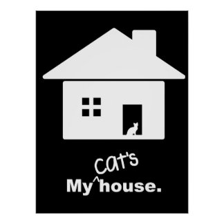 My Cat's House Funny Saying Poster