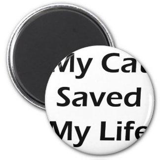 My Cat Saved My Life Refrigerator Magnets