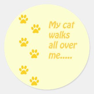 My Cat Walks All Over Me... Classic Round Sticker