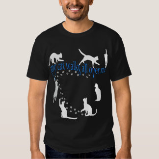 My cat walks all over me words front & back! T-Shirt