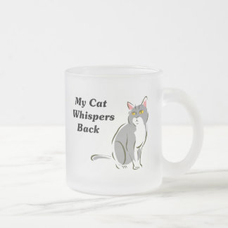 My Cat Whispers Back Frosted Glass Coffee Mug