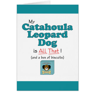My Catahoula Leopard Dog is All That! Card