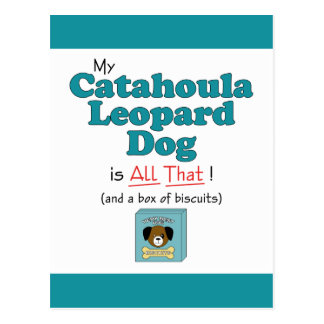 My Catahoula Leopard Dog is All That! Postcard