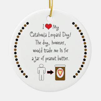 My Catahoula Leopard Dog Loves Peanut Butter Ceramic Ornament