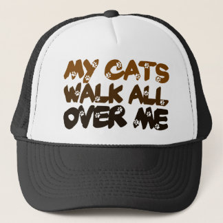My Cats Walk All Over Me Trucker Hat