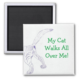 My CatWalks AllOver Me! Magnet