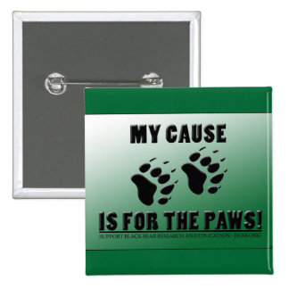 My Cause is for the Paws Pin